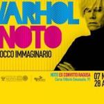 Warhol è Noto. Il Barocco immaginario